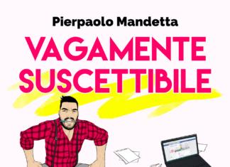 Vagamente Suscettibile Evolution! - Pierpaolo Mandetta 2018