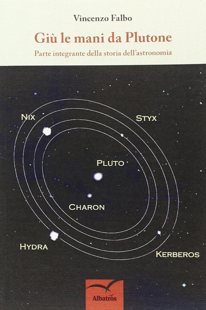 Giù le mani da Plutone di Vincenzo Falbo