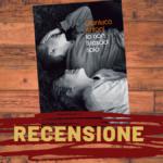 Io non ti lascio solo di Gianluca Antoni – recensione
